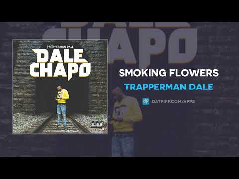 Trapperman Dale - Smoking Flowers (AUDIO)