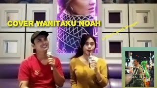 WANITAKU NOAH .COVER LIRIK & REFF