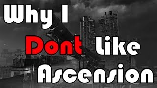 Why I DONT Like Ascension