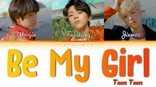 Musik-Video-Miniaturansicht zu Be My Girl Songtext von TEEN TEEN