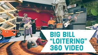 """Big Bill """"Loitering"""" 360 Music Video"""