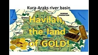 Gihon and Pison rivers & Havilah the land of GOLD, located!