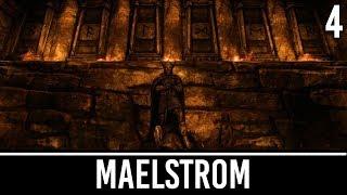 Skyrim Mods: Maelstrom - Part 4