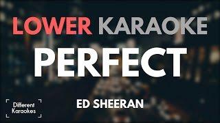 Ed Sheeran   Perfect (LOWER Key Karaoke)