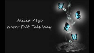 Alicia Keys - Never Felt This Way & Butterfly