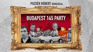 Budapest 145 Party