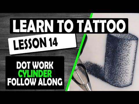 LEARN HOW TO TATTOO - LEARN  HOW TO TATTOO LESSON 14 DOT WORK 3D CYLINDER
