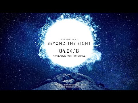 Epic Music VN - BEYOND THE SIGHT (2018 Album Trailer) Coming on April 04