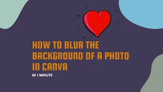 How to Blur the Background of a Photo in Canva