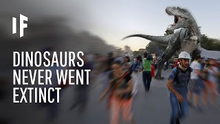 What If Dinosaurs Never Went Extinct?