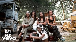 RAY BLK   Chill Out Ft. SG Lewis