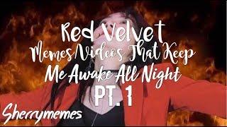 Red Velvet Memes/Videos That Keep Me Awake All Night Pt. 1