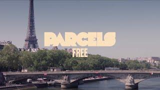 """Parcels – """"Free"""""""