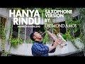 Hanya Rindu - Andmesh Kamaleng (Saxophone Cover by Desmond Amos)