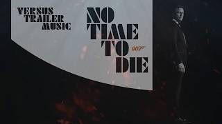 James Bond 007: No Time To Die - Official Trailer Music (2020) - MAIN THEME - FULL VERSION