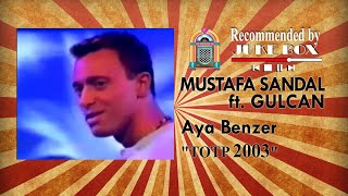 Mustafa Sandal ft. Gulcan - Aya Benzer [Top Of The Pops 2003]