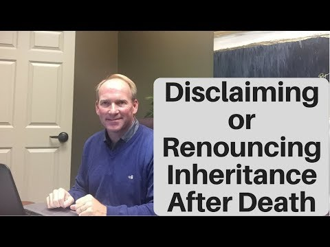Disclaimer or Renunciation an Effective Post-Death Estate Tool