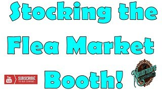 Trip To Stock The Flea Market Booths 3/27/18