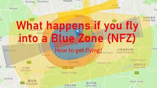 What happens if fly your DJI drone into a Blue Zone NFZ?