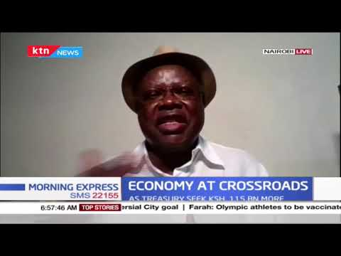 Economy at crossroads: Concerns over Kenya public debts as treasury seek KSH. 115Billion more