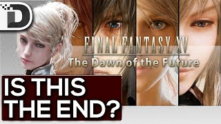 """Final Fantasy 15 """"Dawn of the Future"""" Cancelled 