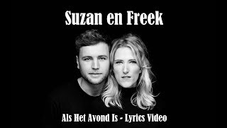 Suzan & Freek   Als Het Avond Is   (Lyrics Video)