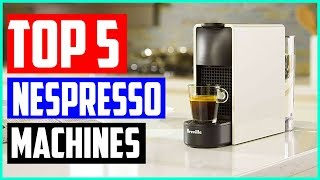 The 5 Best Nespresso Machines in 2020 – Reviews