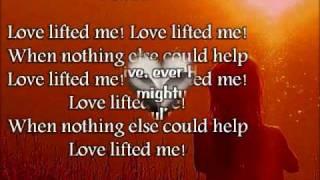 Love lifted me.wmv