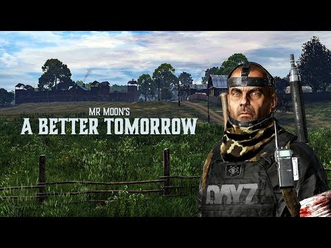 "Mr. Moon: ""A Better Tomorrow"" - DayZ Movie"