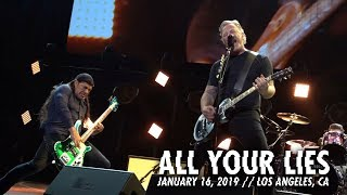 Metallica: All Your Lies (Los Angeles, CA - January 16, 2019)