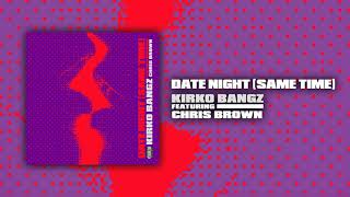 Kirko Bangz - Date Night (Audio) ft. Chris Brown