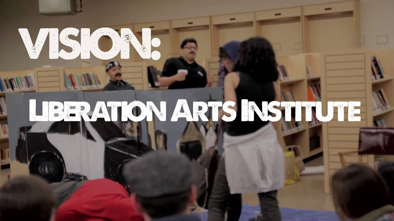 Liberate Arts! Intersect Our Communities! Create a Liberation Arts Institute to make our own stories