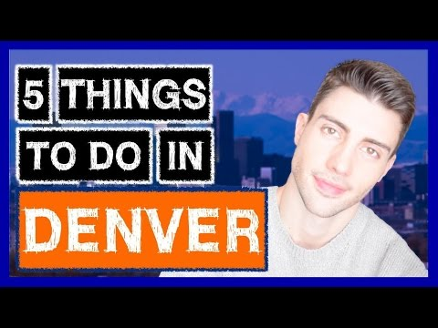 Video FIVE THINGS TO DO IN DENVER