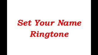 Set Ringtone With Your Name Your Name Rigtone