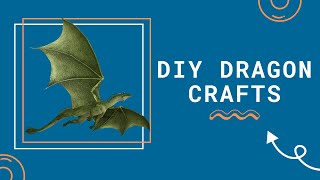 DIY Dragon Crafts