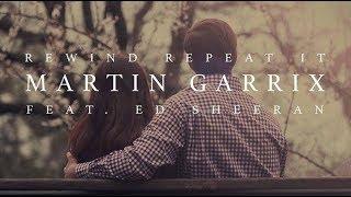 Martin Garrix & Ed Sheeran - Rewind Repeat It