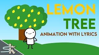 LEMON TREE ANIMATION WITH LYRICS
