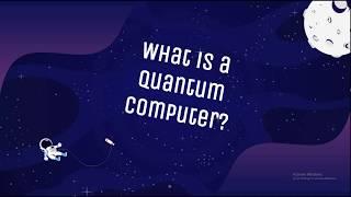 What is a quantum computer?  ~ breakthroughjuniorchallenge2020 ~
