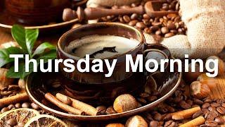 Thursday Morning Jazz - Happy Jazz and Bossa Nova Instrumental Music for Breakfast Coffee