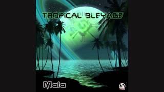 Tropical Bleyage - Mala