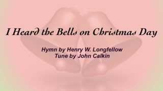 I Heard the Bells on Christmas Day (Baptist Hymnal #98)