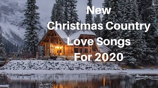 🎄 New Christmas Country Love Songs For 2020🎄 Best Country Christmas Lyrical Music! 🎄