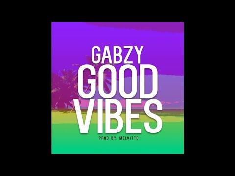 Gabzy- Good Vibes (Prod. Melvitto)