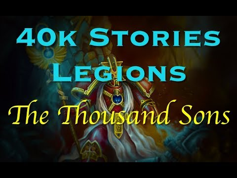 40k Stories - Legions: The Thousand Sons