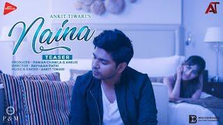 Naina | (Official Teaser Video) | Ankit Tiwari