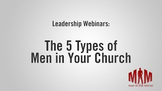The 5 Types of Men in Your Church
