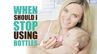 When Should I Stop Using Bottles?