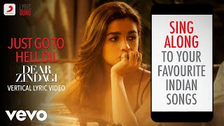 Just Go to Hell Dil - Dear Zindagi|Official Bollywood Lyrics|Sunidhi Chauhan