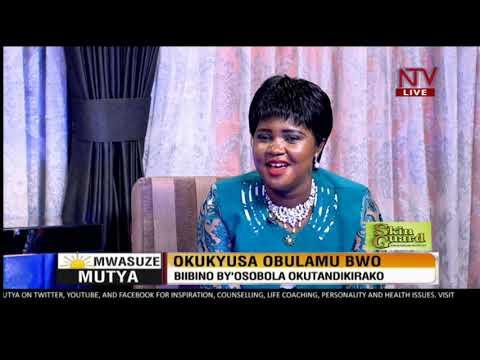 Mwasuze Mutya: Engeri y'okukyuusa obulamu bwo | Gloria Smart Ssebadduka
