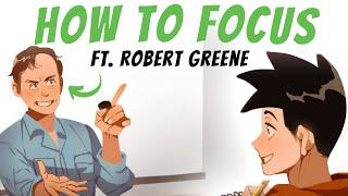 3 Tips for Better Focus - (ft. Robert Greene)